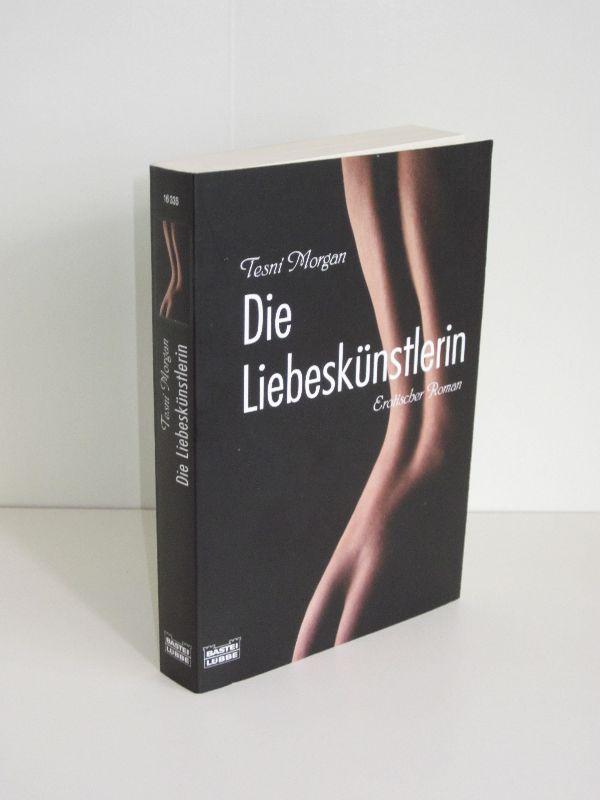 Tesni Morgan   Die Liebeskünstlerin - Erotischer Roman