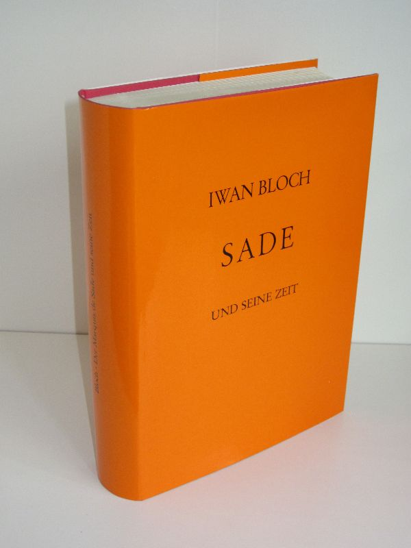 Iwan Bloch   Der Marquis de Sade und seine Zeit - Ein Beitrag zur Kultur- und Sittengeschichte des 18. Jahrhunderts