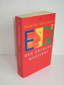 Daniel Goleman | EQ² Der Erfolgsquotient