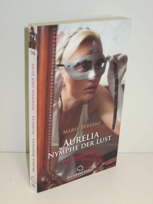 Maria Bertani   Aurelia Nymphe der Lust - Erotischer Roman