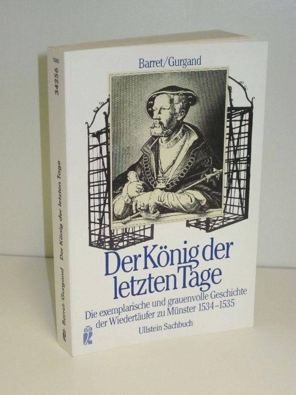 Pierre Barret, Jean-Noel Gurgand | Der König der letzten Tage - Die grauenvolle und exemplarische Geschichte der Wiedertäufer zu Münster 1534-1535