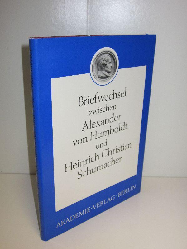 Kurt-R. Biermann(Hg.) | Briefwechsel zwischen Alexander von Humboldt und Heinrich Christian Schumacher