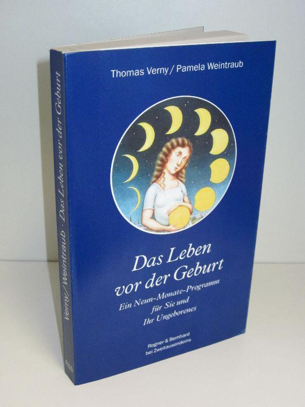 Thomas Verny, Pameka Weintraub | Das Leben vor der Geburt - Ein Neun-Monate-Programm für Sie und Ihr Ungeborenes