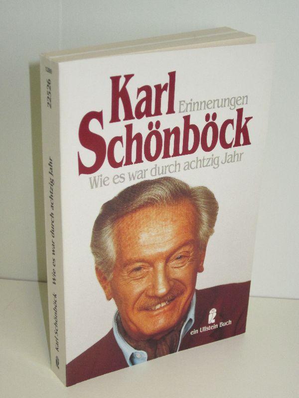Karl Schönböck | Wie es war durch achtzig Jahr - Erinnerungen