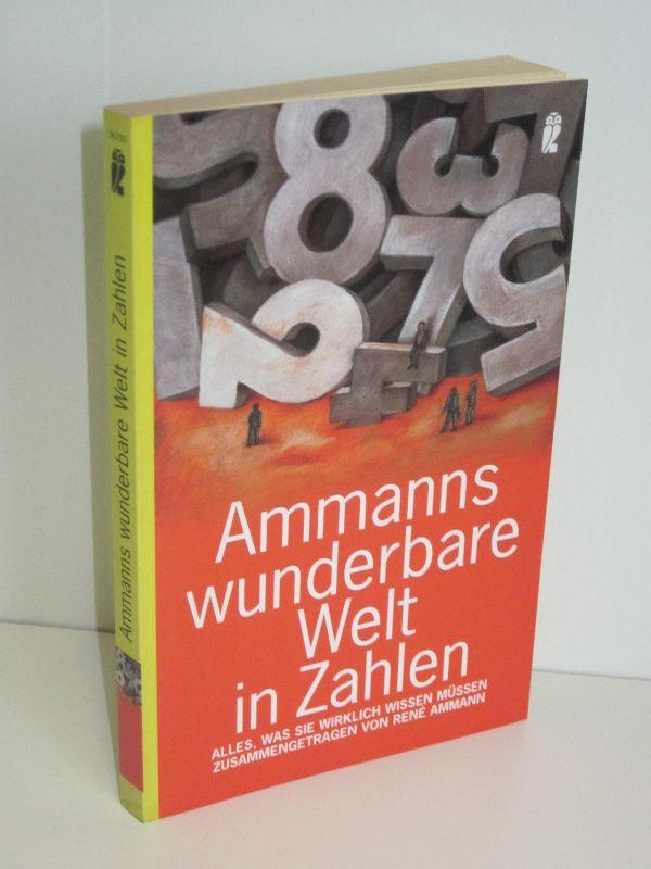 René Ammann | Ammanns wunderbare Welt in Zahlen - Alles, was Sie wirklich wissen müssen