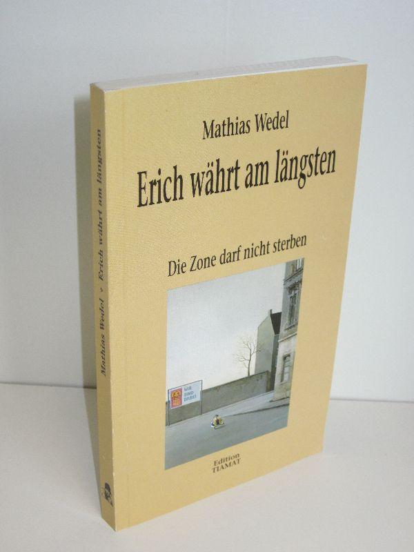 Mathias Wedel | Erich währt am längsten - Die Zone darf nicht sterben Der PDS-Wähler Das unbekannte Wesen