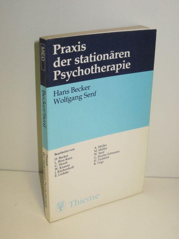 Hans Becker, Wolfgang Senf | Praxis der stationären Psychotherapie