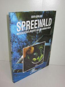 Edith Gerlach | Spreewald - Reiseskizzen & Rezepte aus der grünen Küche