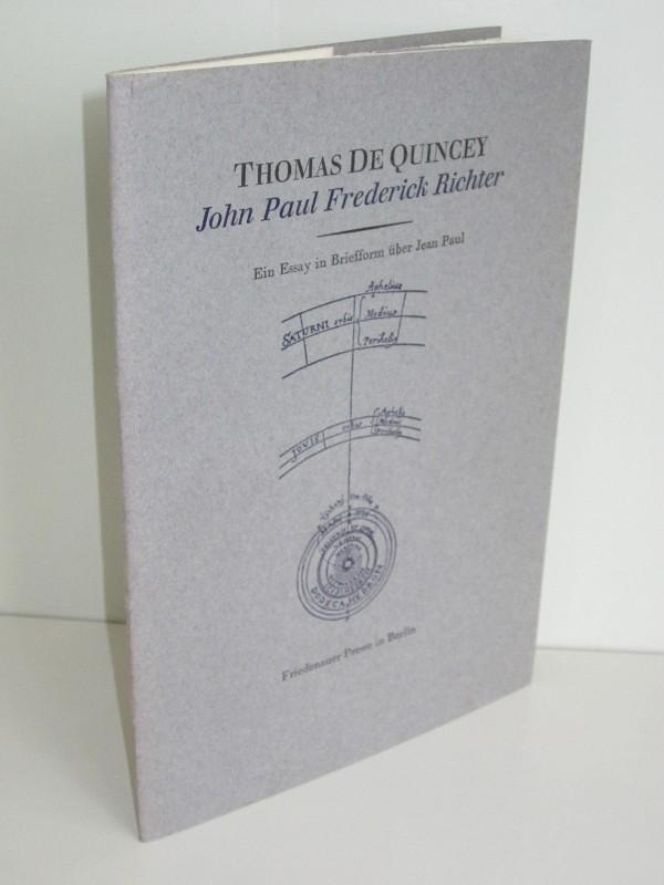 Thomas de Quincey | John Paul Frederick Richter - Ein Essay in Briefform über Jean Paul