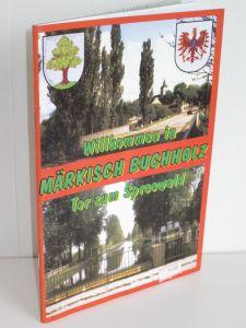 Stadtverwaltung Märkisch Buchholz (Hg.) | Die Stadt Märkisch Buchholz - Für alle, die sie kennen oder kennenlernen möchten. Ein geschichtlicher Streifzug durch 7 Jahrhunderte.