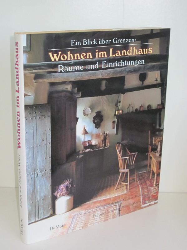 Judith Miller, Martin Miller, James Merrell | Ein Blick über Grenzen: Wohnen im Landhaus - Räume und Einrichtungen