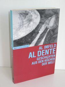 Al Imfeld   Al Dente - Geschichten aus den Küchen der Welt