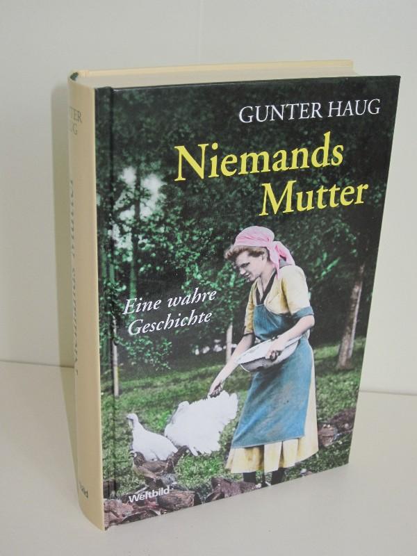 Gunter Haug | Niemands Mutter - Eine wahre Geschichte
