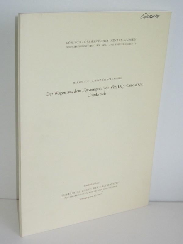 Markus Egg, Albert France-Lanord | Der Wagen aus dem Fürstengrab von Vix, Dép. Cote-d'Or, Frankreich