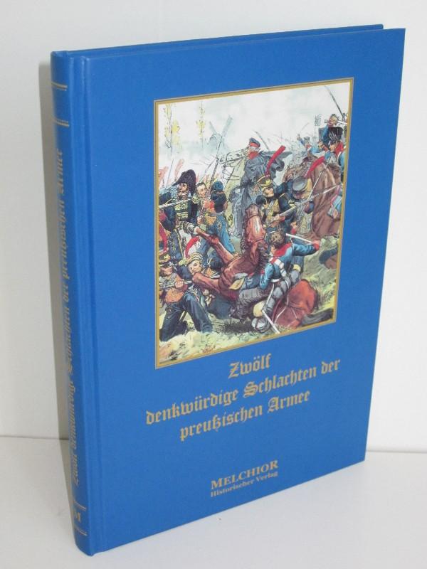 E. Richter | Zwölf denkwürdige Schlachten der preußischen Armee - Ein Beitrag zur Ergänzung und Belebung des vaterländischen Geschichtsunterrichts