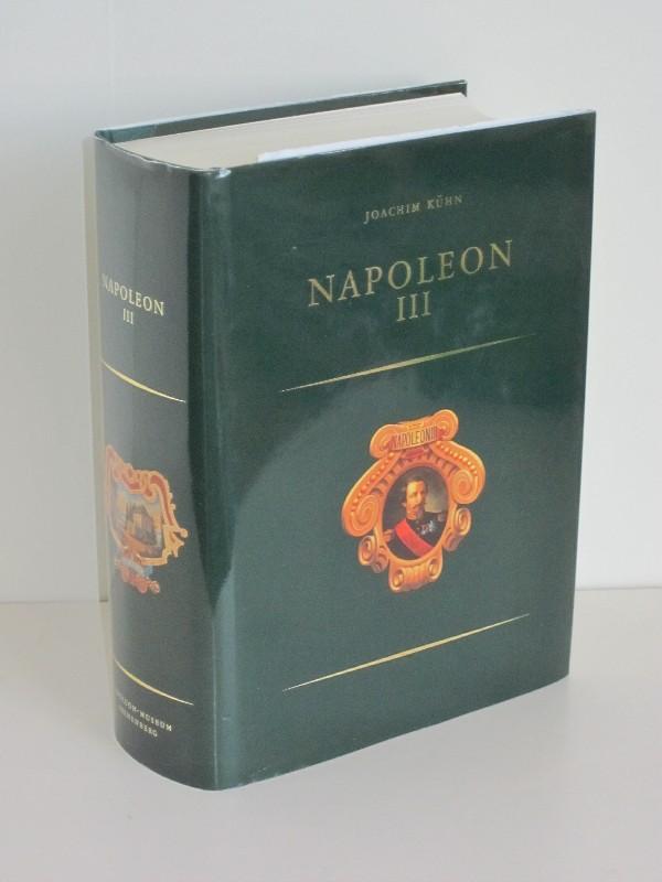 Joachim Kühn   Napoleon III. - Ein Selbstbildnis in ungedruckten und zerstreuten Briefen und Aufzeichnungen