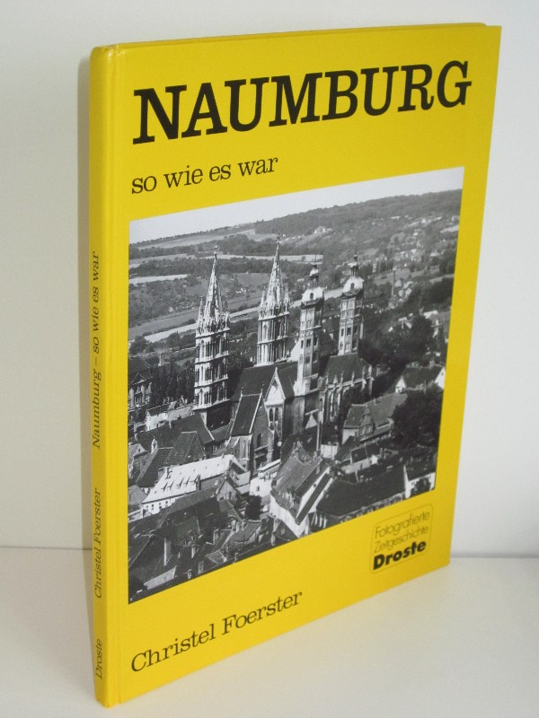 Christel Foerster | Naumburg - so wie es war