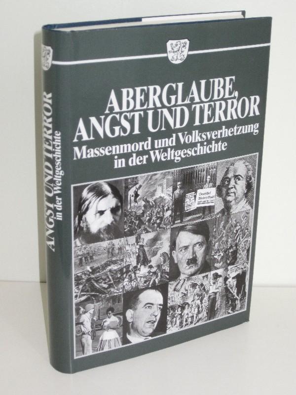 Gustav Schenk   Aberglaube, Angst und Terror - Massenmord und Volksverhetzung in der Weltgeschichte