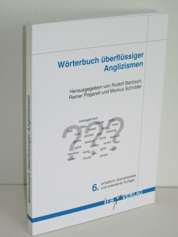 Rudolf Bartzsch (Hg.), Reiner Pogarell (Hg.), Markus Schröder (Hg.) | Wörterbuch überflüssiger Anglizismen