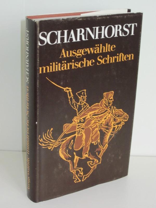 Hansjürgen Usczeck (Hg.), Christa Gudzent (Hg.)   Gerhard von Scharnhorst - Ausgewählte militärische Schriften