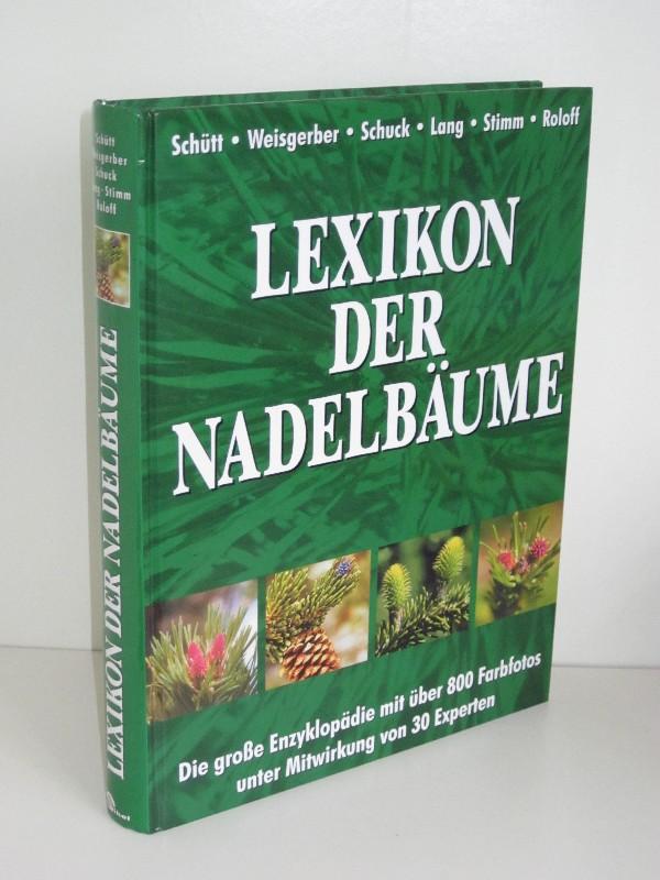 Autorenkollegtiv | Lexikon der Nadelbäume - Verbreitung - Beschreibung - Ökologie - Nutzung