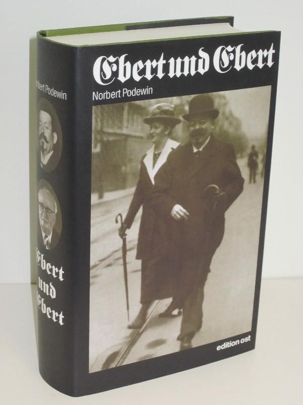 Norbert Podewin | Ebert und Ebert - Zwei deutsche Staatsmänner: Friedrich Ebert (1871-1925), Friedrich Ebert (1894-1979). Eine Doppelbiographie