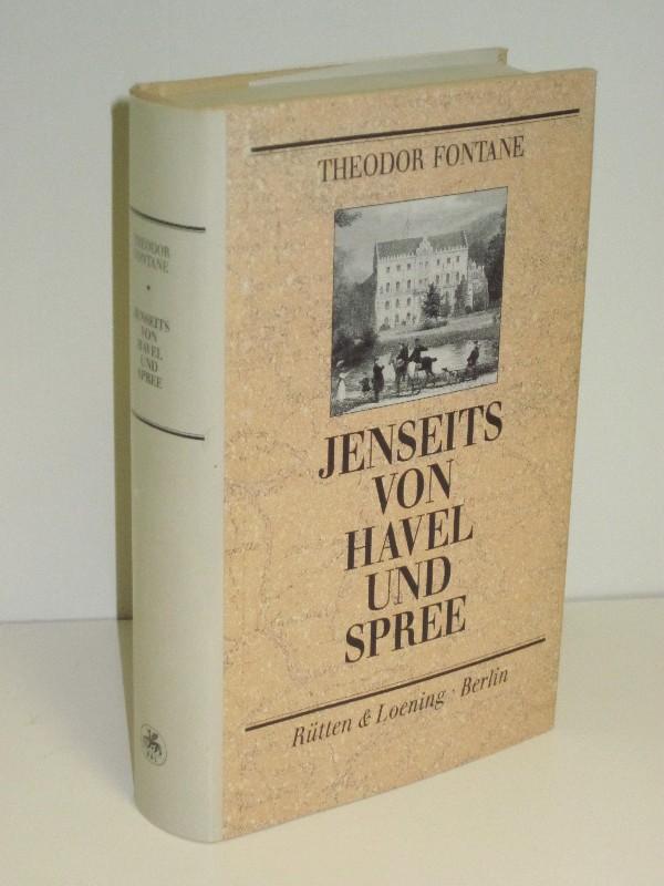 Theodor Fontane | Jenseits von Havel und Spree - Reisebriefe