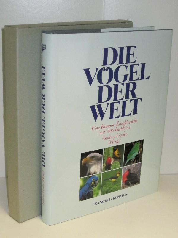 Andrew Gosler (Hg.) | Die Vögel der Welt - Eine Kosmos-Enzyklopädie ...