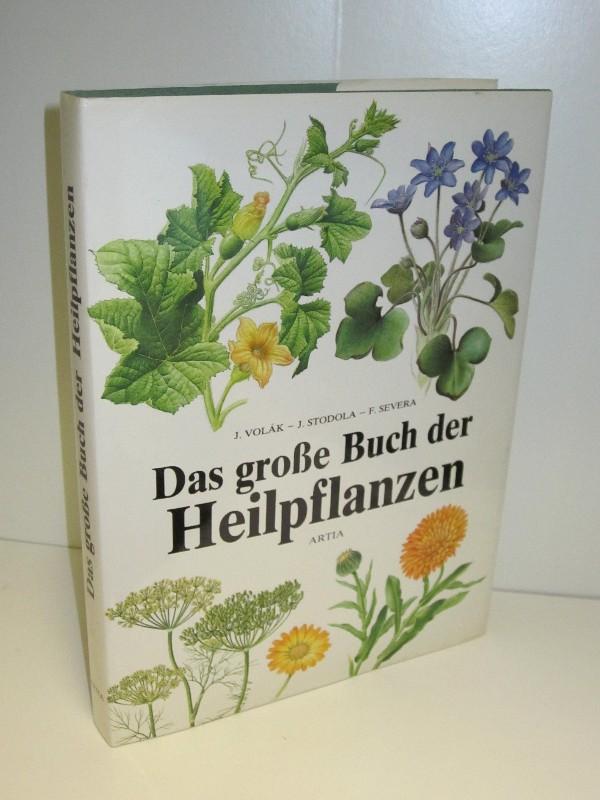 J. Volák, J. Stodola, F. Severa   Das große Buch der Heilpflanzen