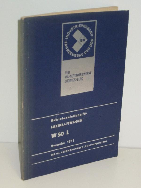 Autorenkollegtiv | Betriebsanleitung für den Lastkraftwagen W 50 L