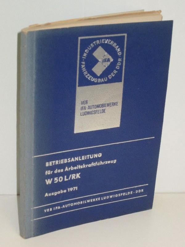 Autorenkollegtiv | Betriebsanleitung für das Arbeitskraftfahrzeug W 50 L/RK