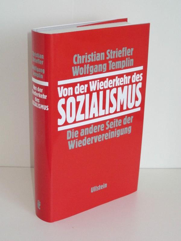 Christian Striefler, Wolfgang Templin | Von der Wiederkehr des Sozialismus - Die andere Seite der Wiedervereinigung 0