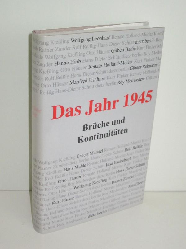 Christine Krauss (Hg.), Daniel Küchenmeister (Hg.)   Das Jahr 1945 - Brüche und Kontinuitäten 0