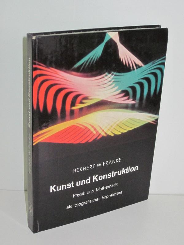 Herbert W. Franke | Kunst und Konstruktion - Physik und Mathematik als fotografisches Experiment 0