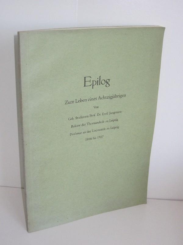 Prof. Dr. Emil Jungmann | Epilog - Zum Leben eines Achtzigjährigen 0