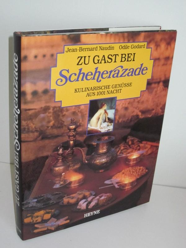 Jean-Bernard Naudin, Odile Godard | Zu Gast bei Scheherazade - Kulinarische Genüsse aus 1001 Nacht 0