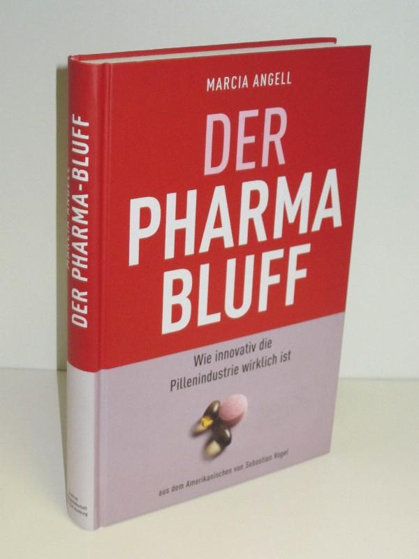 Marcia Angell | Der Pharma-Bluff - Wie innovativ die Pillenindustrie wirklich ist 0