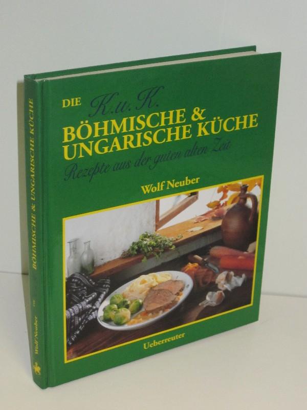 Wolf Neuber | Die K.u.K. böhmisch & ungarische Küche - Rezepte aus der guten alten Zeit 0