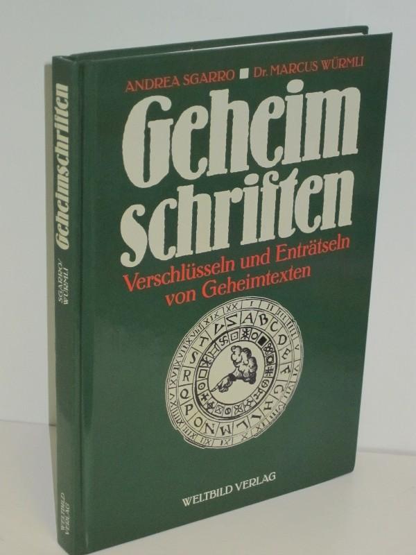 Andrea Sgarro, Dr. Marcus Würmli | Geheimschriften - Verschlüsseln und Enträtseln von Geheimtexten 0