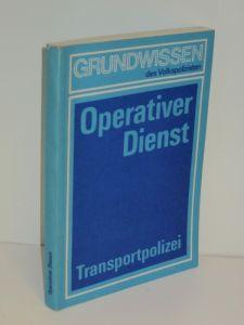 Autorenkollegtiv | Der Transportpolizist im operativen Dienst