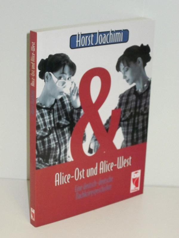 Horst Joachimi | Alice-Ost und Alice-West - Eine deutsch-deutsche Nachkriegsgeschichte 0