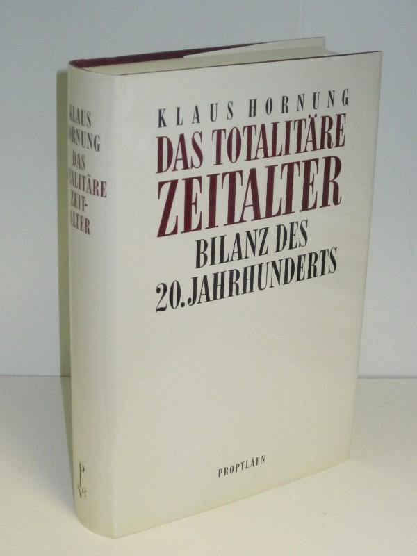 Klaus Hornung | Das totalitäre Zeitalter - Bilanz des 20. Jahrhunderts 0