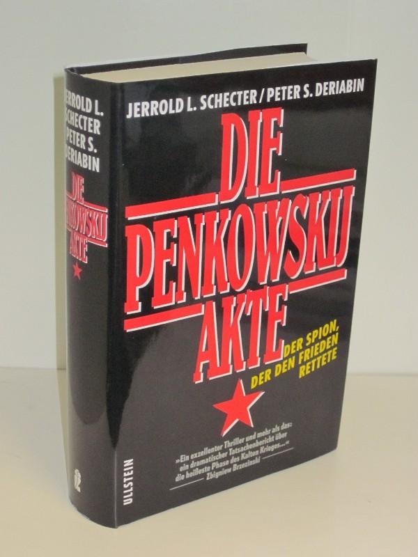 Jerrold L. Schecter, Peter S. Deriabin | Die Penkowskij Akte - Der Spion, der den Frieden rettete 0