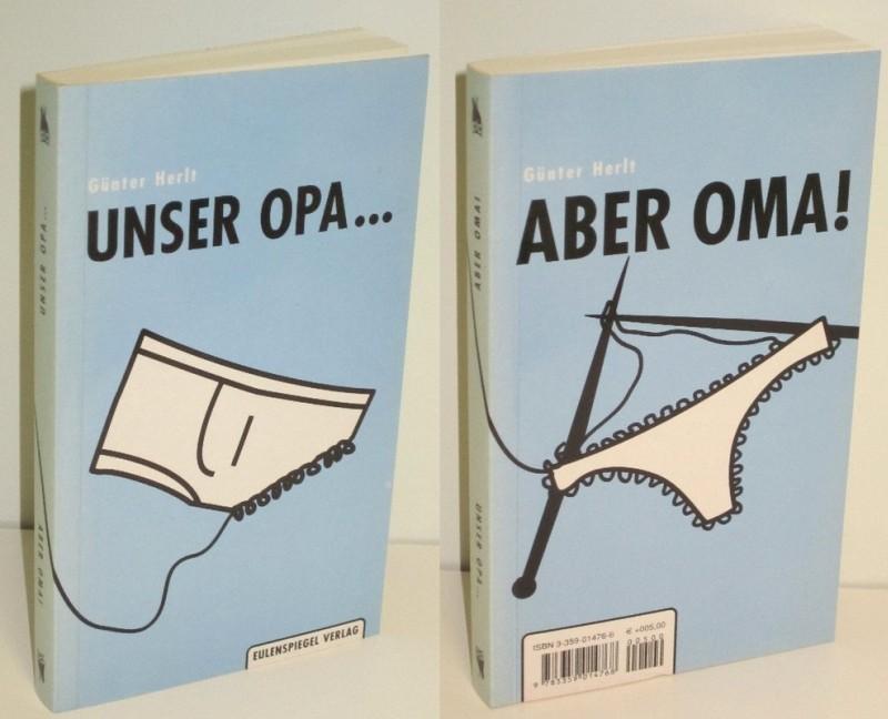 Günter Herlt | Unser Opa...Aber Oma! - Heitere Kurzgeschichten vom Wohl und Wehe der jungen Alten 0