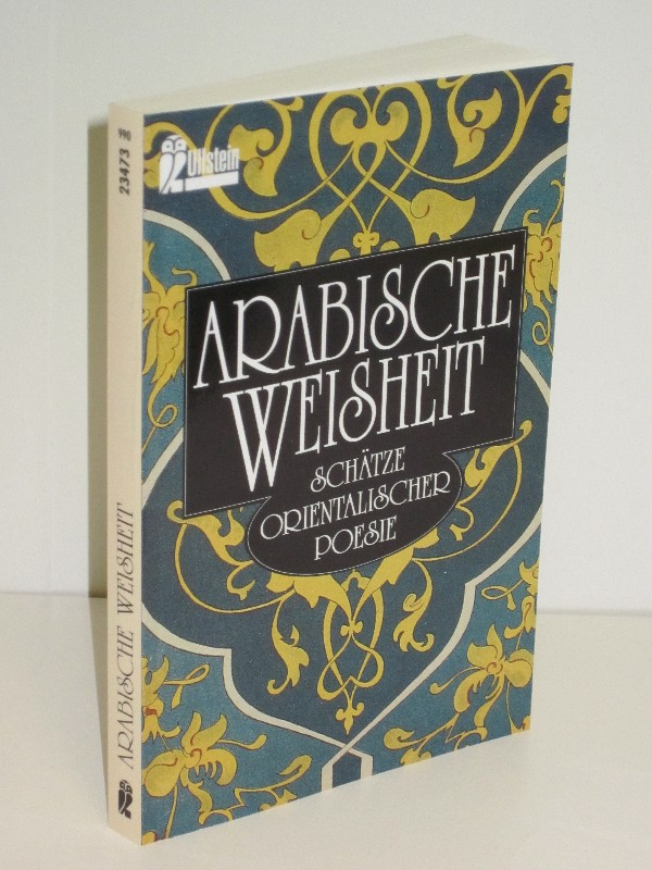 Anneliese Rübesamen | Arabische Weisheit - Schätze orientalischer Poesie 0