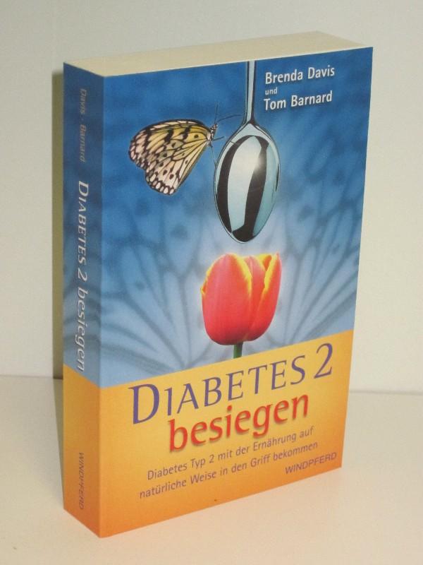Brenda Davis, Tom Barnard | Diabetes 2 besiegen - Diabetes Typ 2 mit der Ernährung auf natürliche Weise in den Griff bekommen 0