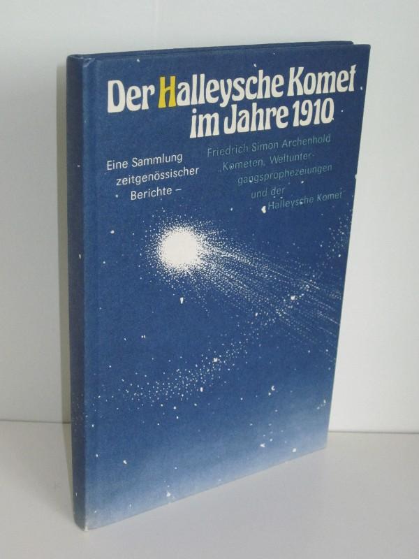 Klaus Fritze   Der halleysche Komet im Jahre 1910 - Eine Sammlung zeitgenössischer Berichte (1909-1911) / Friedrich Simon Archenhold: Kometen, Weltuntergangsprophezeiungen und der Halleysche Komet (1910)