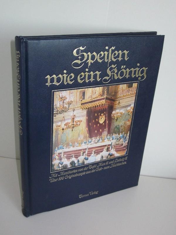 Katja Lau, Renate Schütterle, Ernst Roscher | Speisen wie ein König