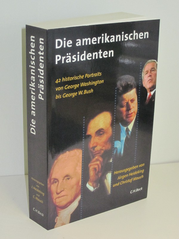 Jürgen Heideking (Hg.), Christof Mauch (Hg.) | Die amerikanischen Präsidenten - 42 historische Portraits von George Washington bis George W. Bush
