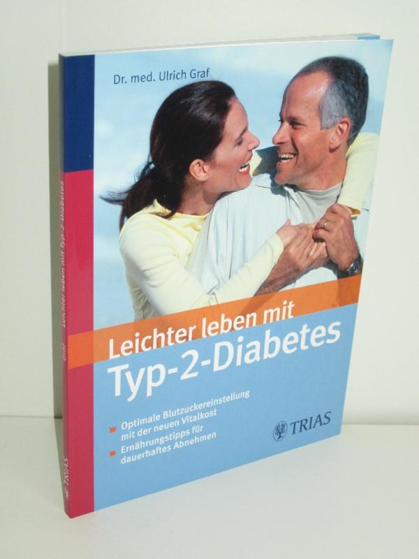 Dr. Ulrich Graf | Leichter leben mit Typ-2-Diabetes - Optimale Blutzuckereinstellung mit der neuen Vitalkost. Ernährungstipps für dauerhaftes Abnehmen.